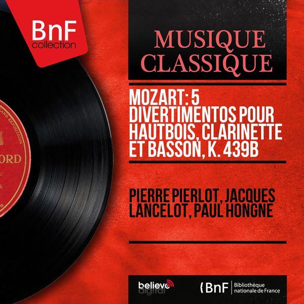 Pierre Pierlot - Mozart: 5 Divertimentos pour hautbois, clarinette et basson, K. 439b (Mono Version)