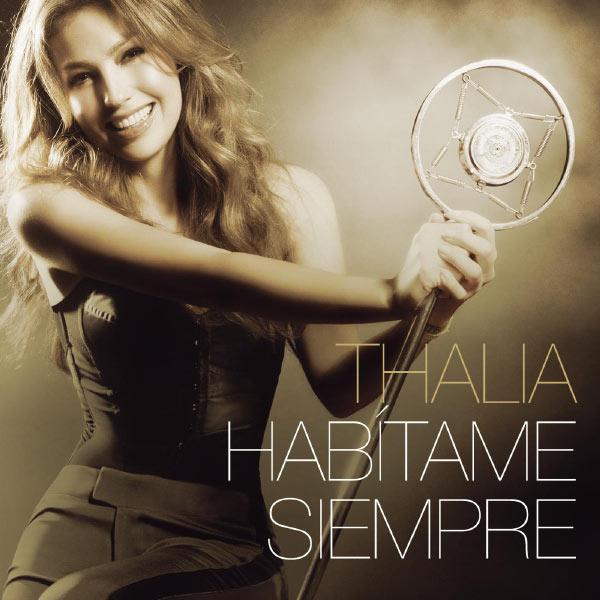 Thalia - Habítame Siempre