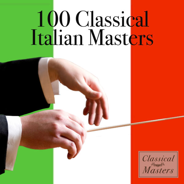 Various Artists - 100 Classical Italian Masters