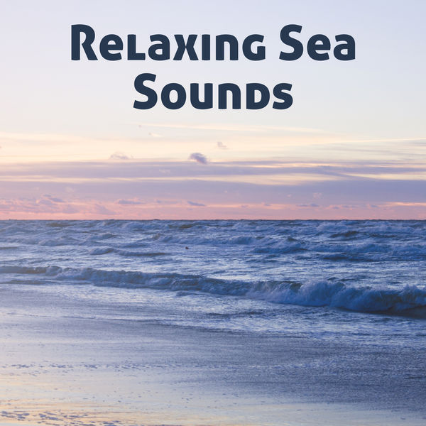 Album Relaxing Sea Sounds – Music to Relax, Nature Waves of