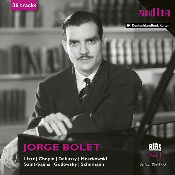 Jorge Bolet - Jorge Bolet: The RIAS Recordings, Vol. I (1962-1973)