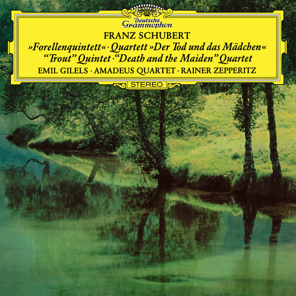 "Emil Gilels - Schubert: Piano Quintet ""The Trout""; String Quartet ""Death And The Maiden"""