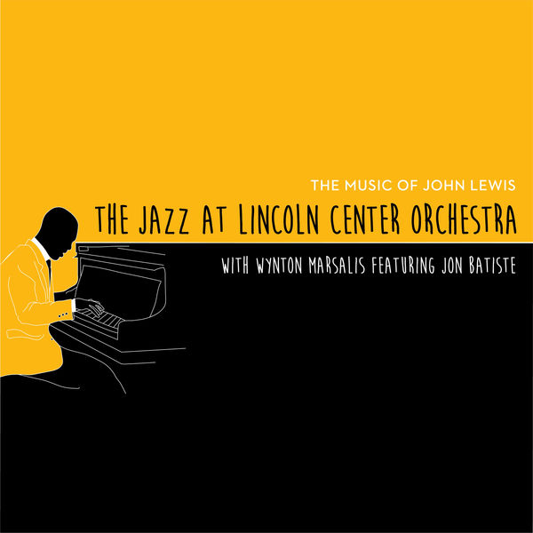 Jazz At Lincoln Center Orchestra - The Music of John Lewis