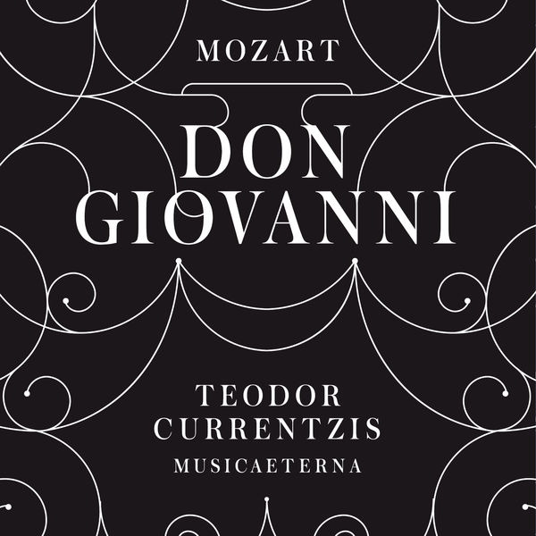 Teodor Currentzis - Mozart: Don Giovanni