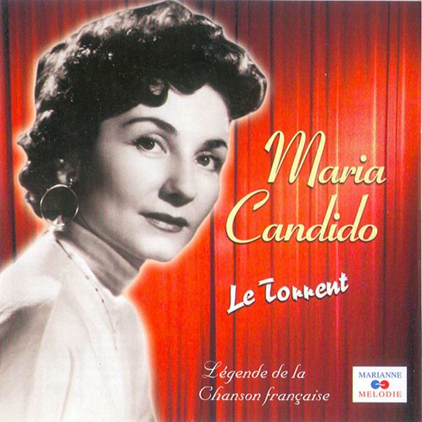 """Maria Candido - Le torrent (Collection """"Légende de la chanson française"""")"""