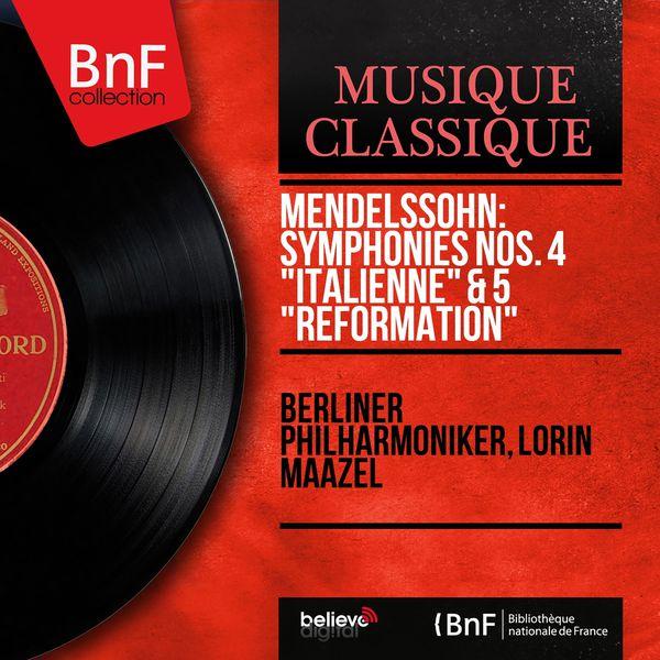 "Lorin Maazel - Felix Mendelssohn : Symphonies Nos. 4 ""Italienne"" & 5 ""Réformation"" (Stereo Version)"
