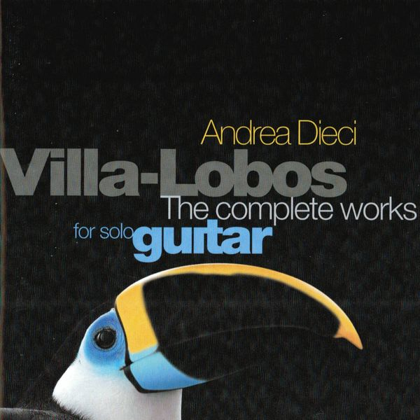 Andrea Dieci - Villa Lobos: The Complete Works for Solo Guitar