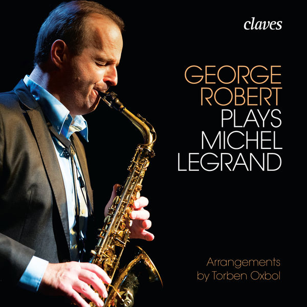 George Robert - George Robert plays Michel Legrand