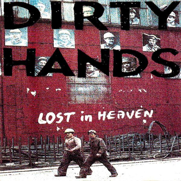 Dirty Hands - Lost In Heaven