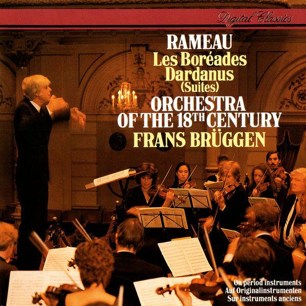 Frans Brüggen - Rameau: Les Boréades Suite; Dardanus Suite