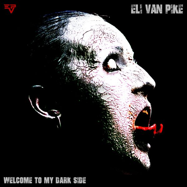 Eli van Pike - Welcome to My Dark Side