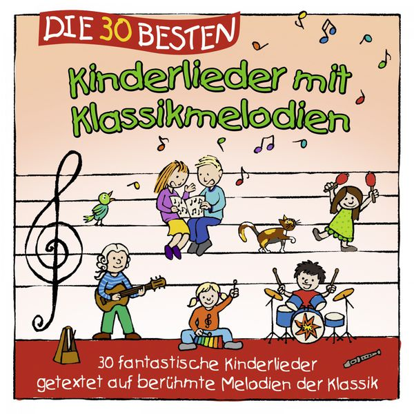 Simone Sommerland - Die 30 besten Kinderlieder mit Klassikmelodien