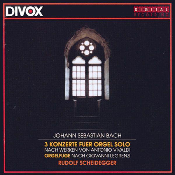 Rudolf Scheidegger - Bach, J.S.: Organ Concertos, Bwv 593, 594, 596 / Fugue in C Minor On A Theme by Legrenzi, Bwv 574