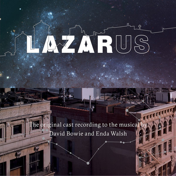 David Bowie - Lazarus - The Original Cast Recording To The Musical By David Bowie & Enda Walsh