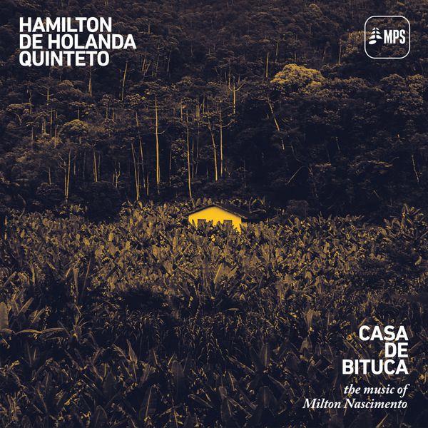 Hamilton De Holanda Quinteto - Casa de Bituca (The Music of Milton Nascimento)