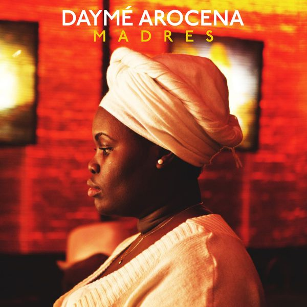 Daymé Arocena - Madres (Remixes)