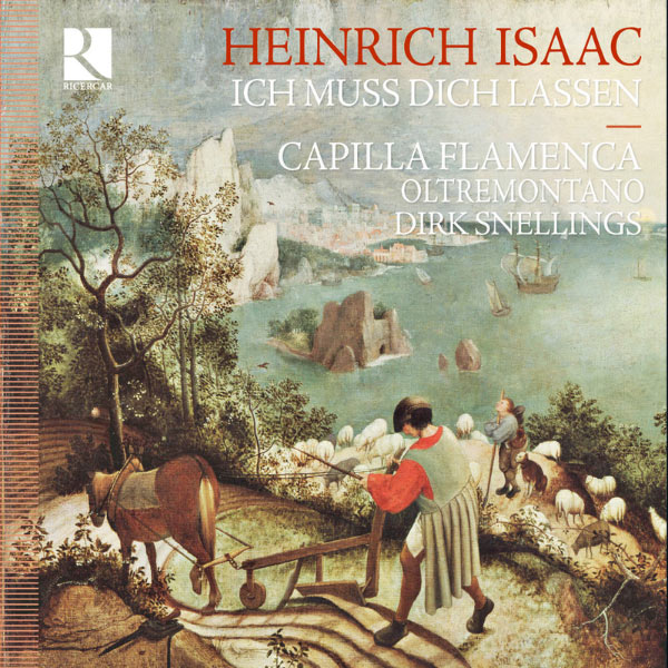 "Dirk Snellings - Heinrich Isaac : ""Ich muss dich lassen"" (Musique profane et religieuse)"