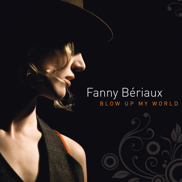 Fanny Bériaux - Blow Up My World