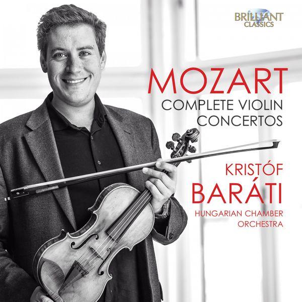 Kristof Barati - Mozart: Complete Violin Concertos
