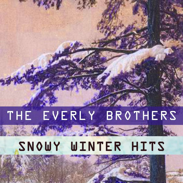 The Everly Brothers - Snowy Winter Hits