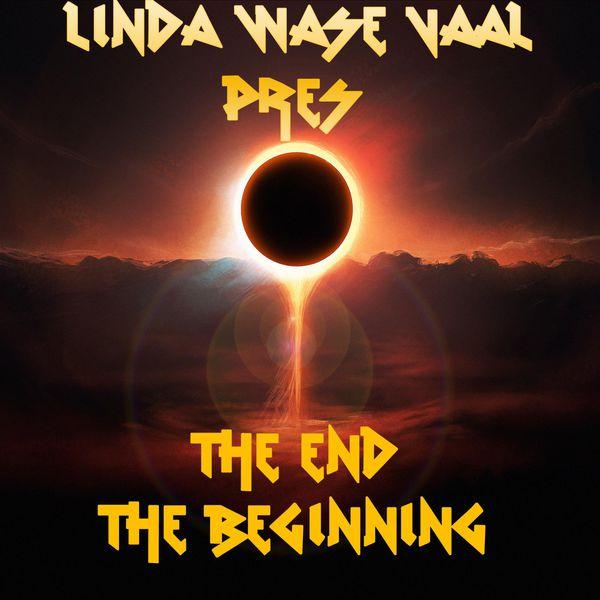 Dj Linda Wase-Vaal - The End The Beginning