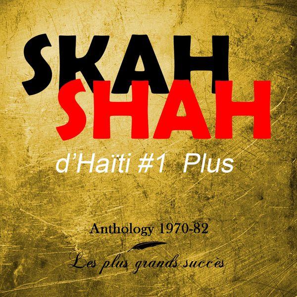 Skah Shah #1 - Anthology 1970-1982 (Les plus grands succès)