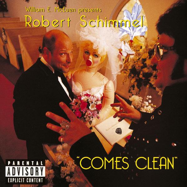 Robert Schimmel - Robert Schimmel Comes Clean