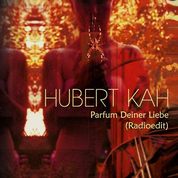 Hubert Kah|Parfum deiner Liebe (Radioedit)