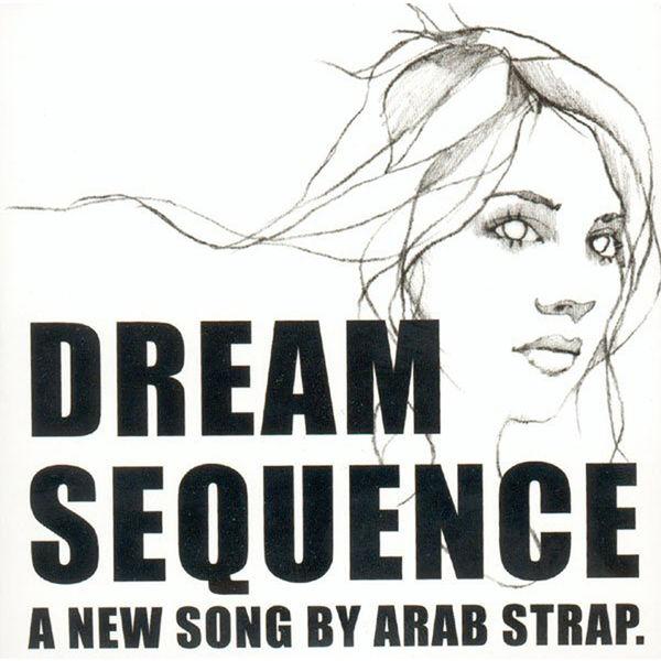 Arab Strap - Dream Sequence