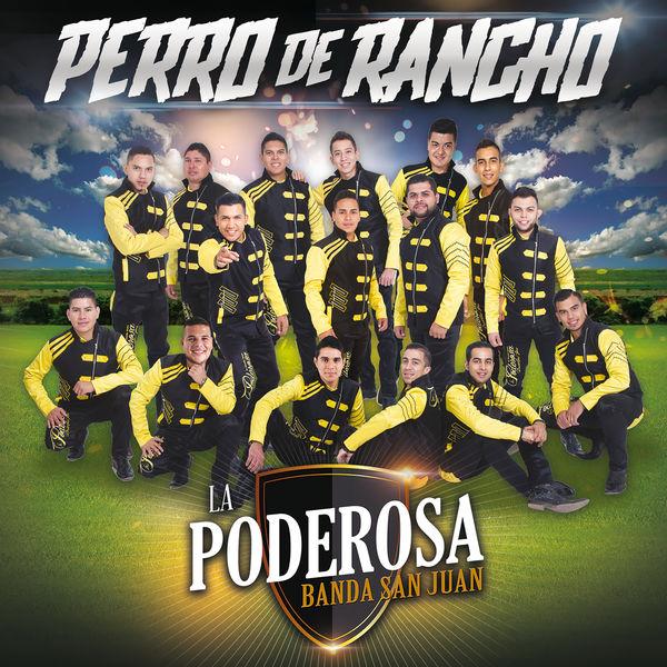 La Poderosa Banda San Juan - Perro De Rancho