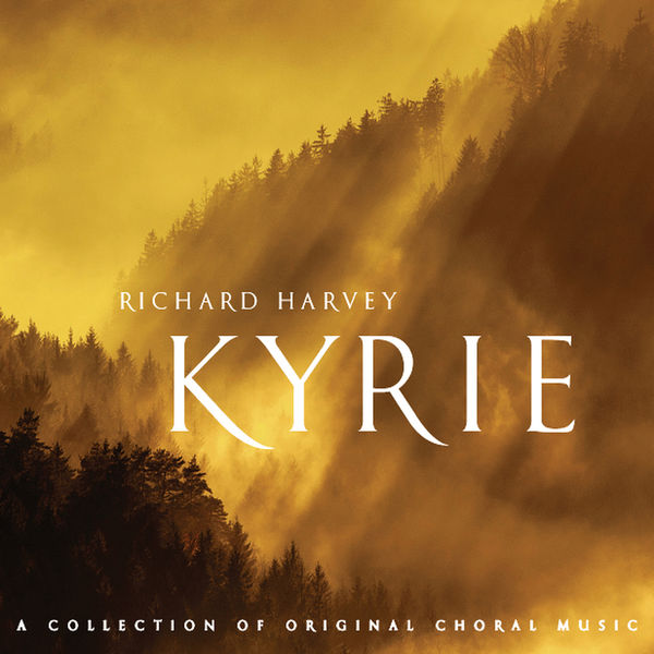 Various Artists - Harvey: Kyrie, A Collection of Original Choral Music