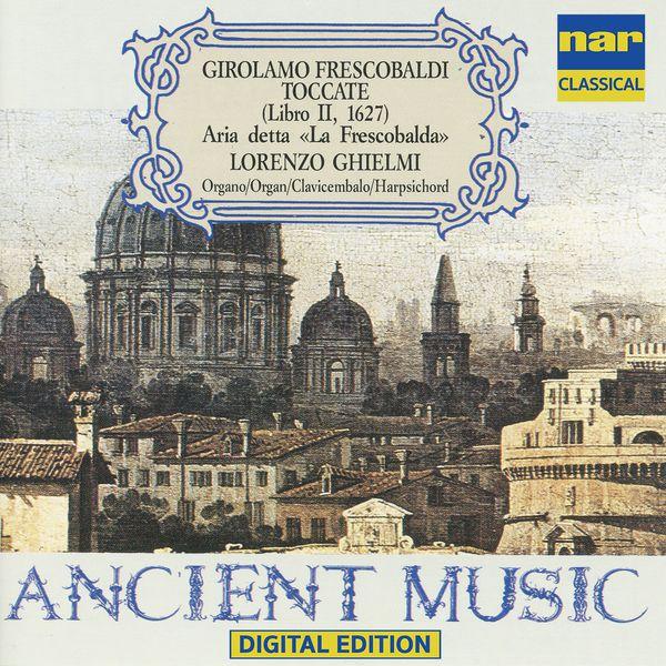 """Lorenzo Ghielmi - Girolamo Frescobaldi - Toccate (Libro II, 1627) Aria Detta """"La Frescobalda"""""""