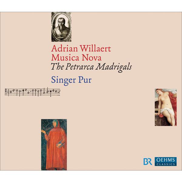 Singer Pur - Willaert, A.: Musica Nova - The Petrarca Madrigals