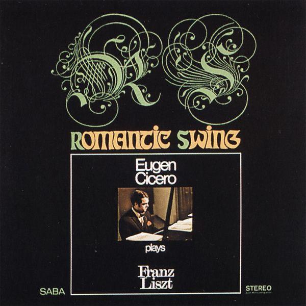Eugen Cicero - Romantic Swing (Eugen Cicero Plays Franz Liszt)