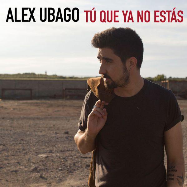 Alex Ubago - Tú que ya no estás