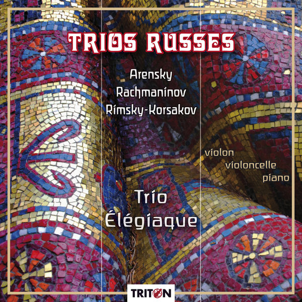 Trio Élégiaque - Trio russes