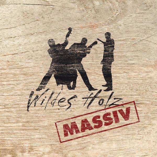 Wildes Holz - Massiv