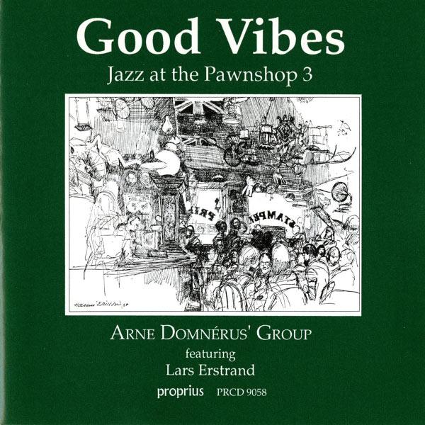 Arne Domnerus - Jazz At The Pawnshop 3 - Good Vibes