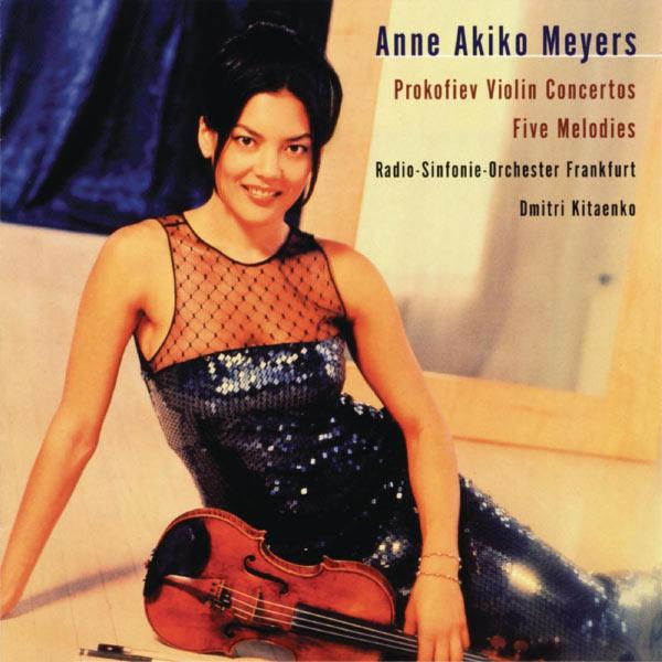 Anne Akiko Meyers - Prokofiev: Violin Concertos Nos. 1 & 2; Five Melodies