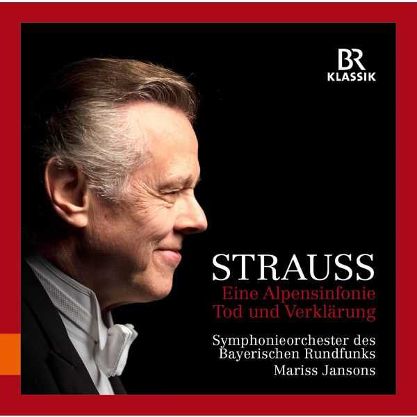 Symphonieorchester Des Bayerischen Rundfunks - R. Strauss: Eine Alpensinfonie, Tod und Verklärung (Live)