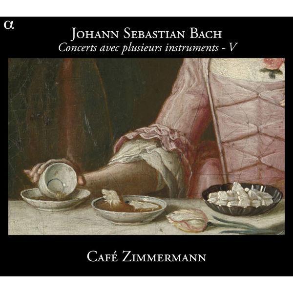 Café Zimmermann - J.-S. Bach : Concerts avec plusieurs instruments - V