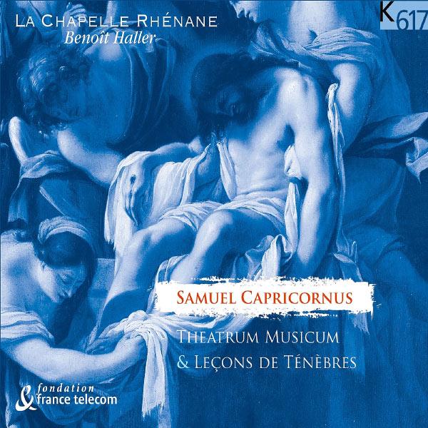 La Chapelle Rhénane, Benoît Haller - Capricornus: Theatrum Musicum