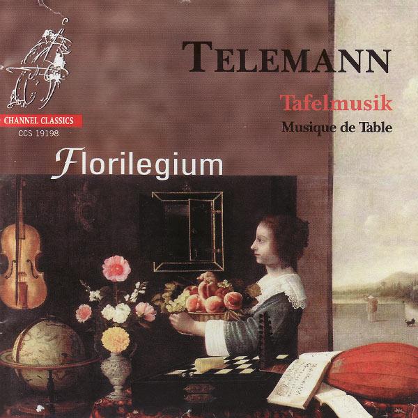 Florilegium - G. PH. Telemann: Tafelmusik