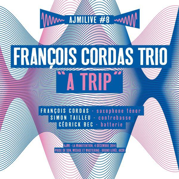 François Cordas Trio - Ajmilive, Vol. 8 (A Trip)