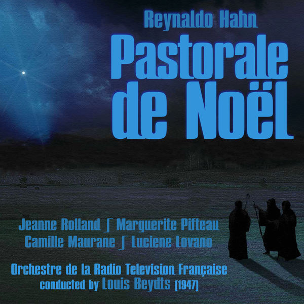 Reynaldo Hahn - Reynaldo Hahn: Pastorale de Noël (1947)