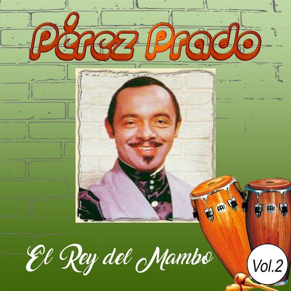 Perez Prado - Pérez Prado - El Rey del Mambo, Vol. 2
