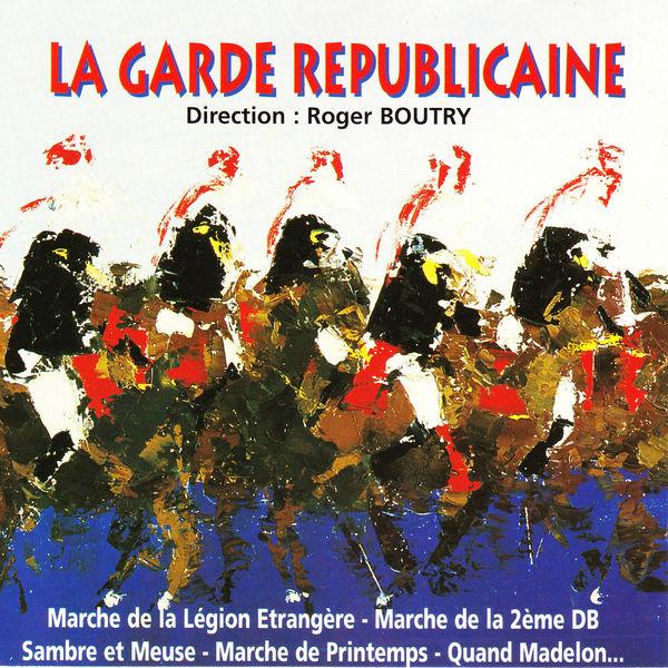 Orchestre D'Harmonie De La Garde Républicaine - La garde républicaine