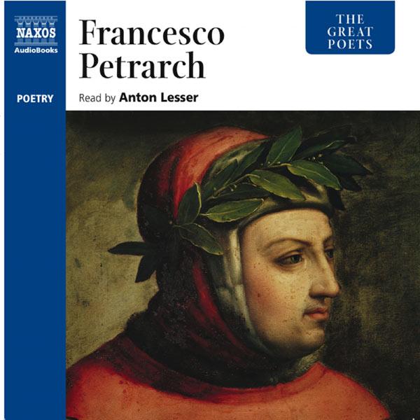 Anton Lesser - Petrarch: The Great Poets (Unabridged)