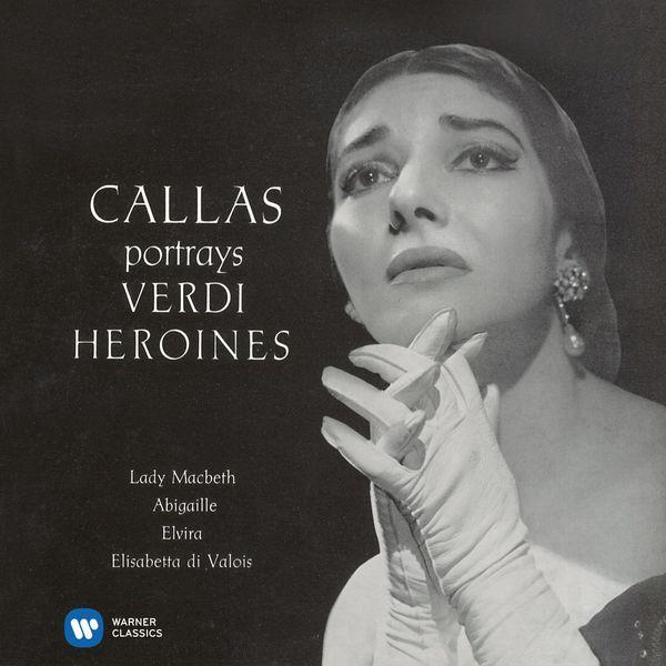 Maria Callas - Callas portrays Verdi Heroines (Lady Macbeth, Abigaille, Elvira, Elisabetta di Valois) - Callas Remastered