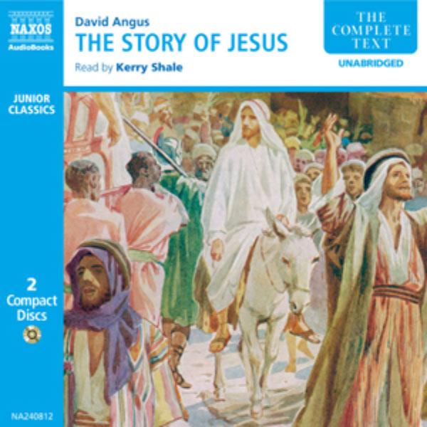 Kerry Shale - Angus, D.: Story of Jesus (The) (Shale, Usa) (Unabridged)